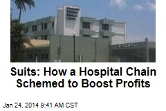 Suits: How a Hospital Chain Schemed to Boost Profits