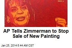 AP Tells Zimmerman to Stop Sale of New Painting