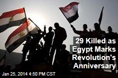 29 Killed as Egypt Marks Revolution's Anniversary