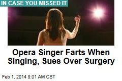 Opera Singer Farts When Singing, Files Lawsuit
