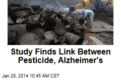 Study Finds Link Between Pesticide, Alzheimer's