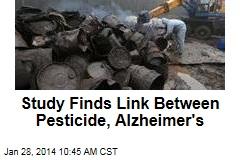 Study Finds Link Between Pesticide, Alzheimer's