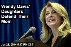 Wendy Davis' Daughters Defend Their Mom