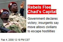 Rebels Flee Chad's Capital