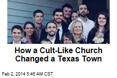 How a Cult-Like Church Changed a Texas Town
