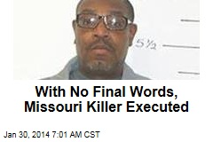 With No Final Words, Missouri Killer Executed