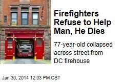 Firefighters Refuse to Help Man, He Dies