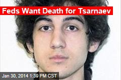 Feds Want Death for Tsarnaev