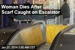 Woman Dies After Scarf Caught on Escalator