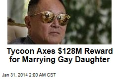 Tycoon Axes $128M Reward for Marrying Gay Daughter