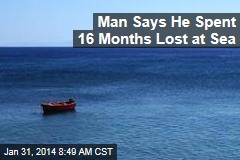Man Says He Spent 16 Months Lost at Sea