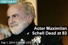 Actor Maximilan Schell Dead at 83