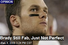 Brady Still Fab, Just Not Perfect