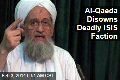 Al-Qaeda Disowns Deadly ISIS Faction
