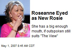 Roseanne Eyed as New Rosie