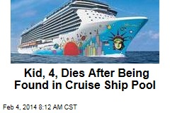 Kid, 4, Dies After Being Found in Cruise Ship Pool