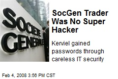 SocGen Trader Was No Super Hacker