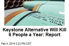 Keystone Alternative Will Kill 6 People a Year: Report