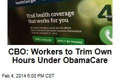 CBO: ObamaCare Means 2M Fewer Workers