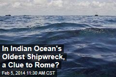 In Indian Ocean's Oldest Shipwreck, a Clue to Rome?