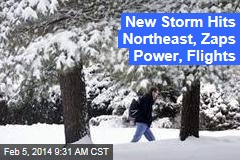 New Storm Hits Northeast, Zaps Power, Flights
