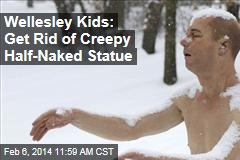 Wellesley Kids: Get Rid of Creepy Half-Naked Statue