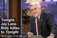 Tonight, Jay Leno Bids Adieu to Tonight