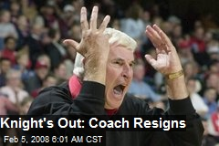 Knight's Out: Coach Resigns