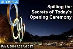 Spilling the Secrets of Today's Opening Ceremony