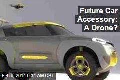 Future Car Accessory: A Drone?