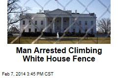Man Arrested Climbing White House Fence