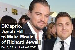 DiCaprio, Jonah Hill to Make Movie of Richard Jewell