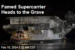 Famed Supercarrier Heads to the Grave