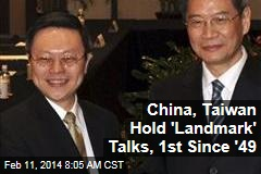 China, Taiwan Hold 'Landmark' Talks, 1st Since '49