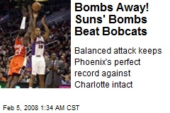 Bombs Away! Suns' Bombs Beat Bobcats