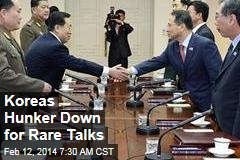 Koreas Hunker Down for Rare Talks