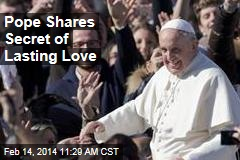 Pope Shares Secret of Lasting Love