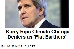 Kerry Rips Climate Change Deniers as 'Flat Earthers'