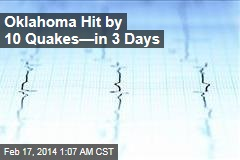 Oklahoma Hit By 10 Quakes —in 3 Days