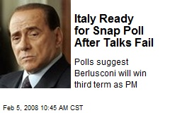 Italy Ready for Snap Poll After Talks Fail