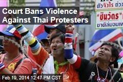 Court Bans Violence Against Thai Protesters