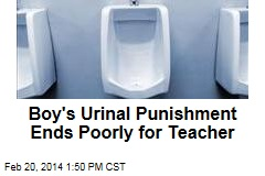 Teacher Faces Charges After Urinal Punishment