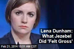 Lena Dunham on Jezebel, Vogue Controversy: 'It Felt Gross'