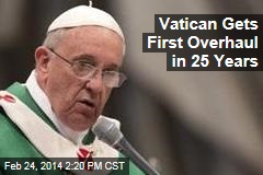 Vatican Gets First Overhaul in 25 Years