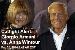 Catfight Alert: Giorgio Armani vs. Anna Wintour
