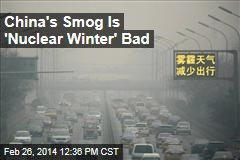 China's Smog Is 'Nuclear Winter' Bad