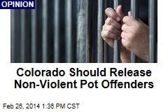 Colorado Should Release Non-Violent Pot Offenders