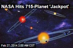 NASA Hits 715-Planet 'Jackpot'