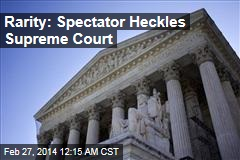 Rarity: Spectator Interrupts Supreme Court