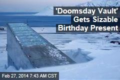 'Doomsday Vault' Gets Sizable Birthday Present